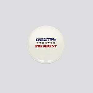 CHRISTINA for president Mini Button