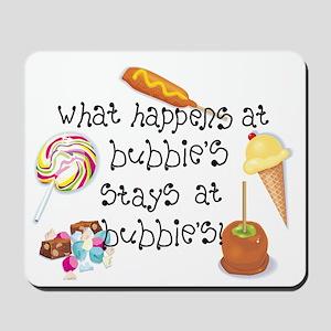What Happens at Bubbie's... Mousepad