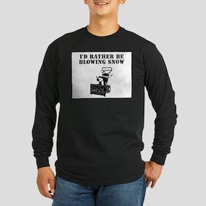 Idratherbeblowingsnow Long Sleeve T-Shirt