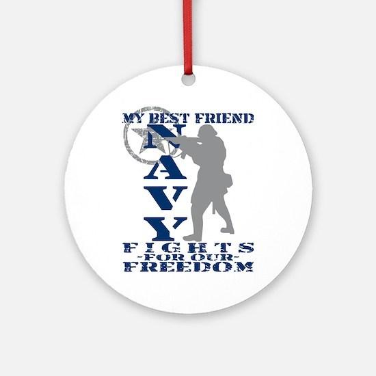 Best Friend Fights Freedom - NAVY Ornament (Round)
