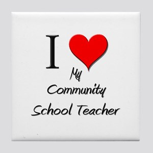 I Love My Community School Teacher Tile Coaster