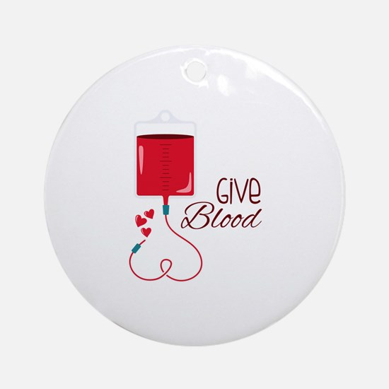 Give Blood Round Ornament