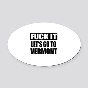 Let's Go To Vermont Oval Car Magnet