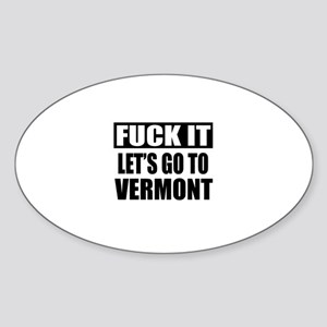 Let's Go To Vermont Sticker (Oval)