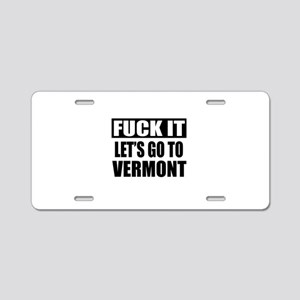 Let's Go To Vermont Aluminum License Plate