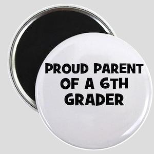 Proud Parent of a 6th Grader Magnet