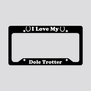 I Love My Dole Trotter Horse License Plate Holder