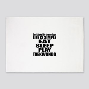 Life Is Eat Sleep And Taekwondo 5'x7'Area Rug