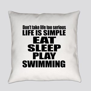 Life Is Eat Sleep And Swimming Everyday Pillow