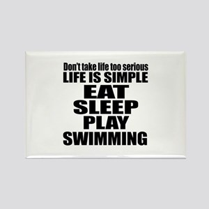 Life Is Eat Sleep And Swimming Rectangle Magnet