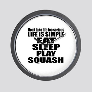 Life Is Eat Sleep And Squash Wall Clock