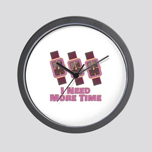 Need More Time Wall Clock