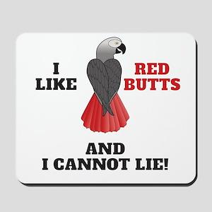 I Like Red Butts Mousepad