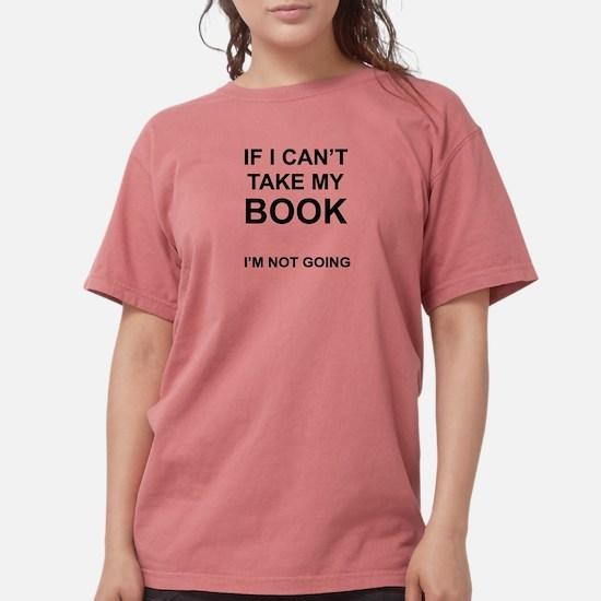 I'm Not Going. T-Shirt