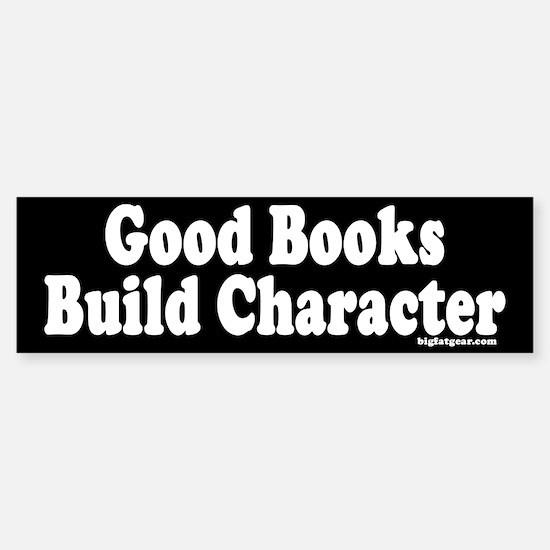 Good Books Build Character Bumper Bumper Bumper Sticker