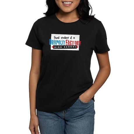 Dropout Factory High School Women's Dark T-Shirt
