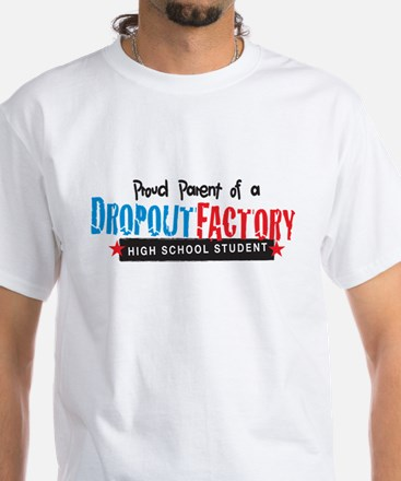 Dropout Factory High School White T-Shirt