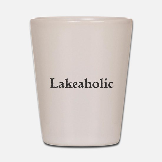 Lakeaholic Shot Glass