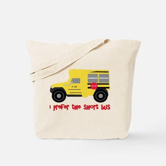 I prefer the short bus - Tote Bag
