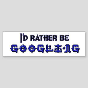 I'd Rather Be Googling Bumper Sticker