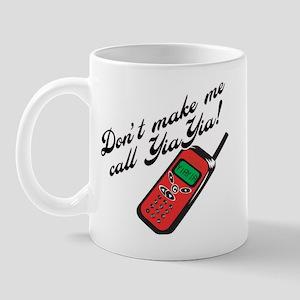 Don't Make Me Call YiaYia Mug