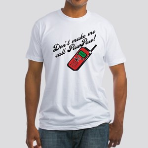 Don't Make Me Call PawPaw Fitted T-Shirt
