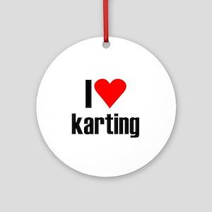 I love karting Ornament (Round)