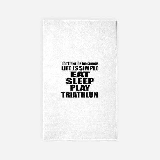 Life Is Eat Sleep And Triathlon Area Rug