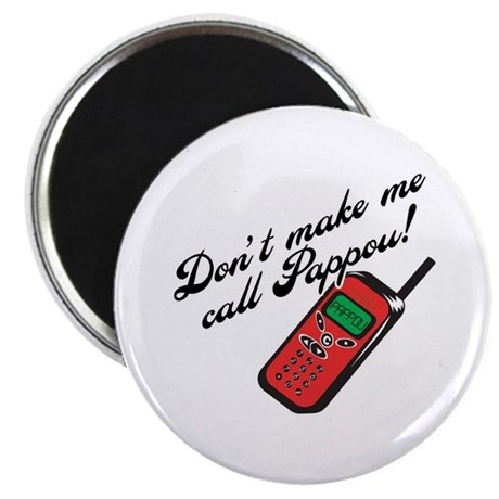 """Don't Make Me Call Pappou 2.25"""" Magnet (100 pack)"""