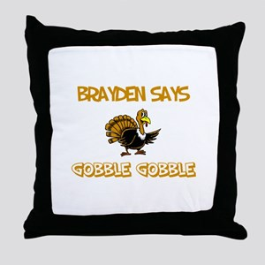 Brayden Says Gobble Gobble Throw Pillow
