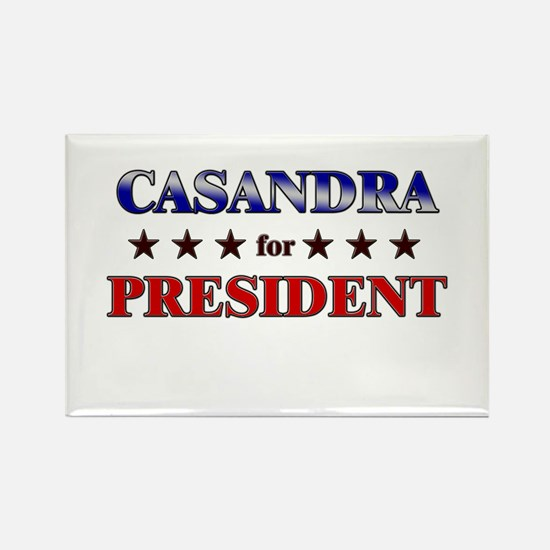 CASANDRA for president Rectangle Magnet