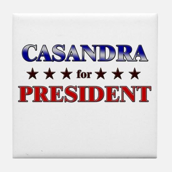 CASANDRA for president Tile Coaster