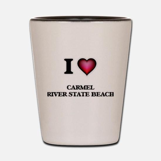 I love Carmel River State Beach Califor Shot Glass