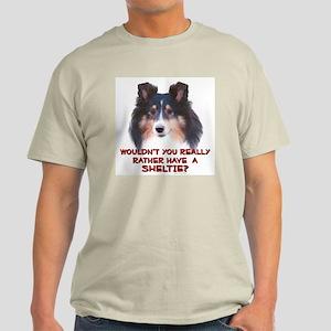 Rather Have a Sheltie Ash Grey T-Shirt