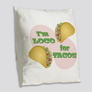 Loco For Tacos Burlap Throw Pillow
