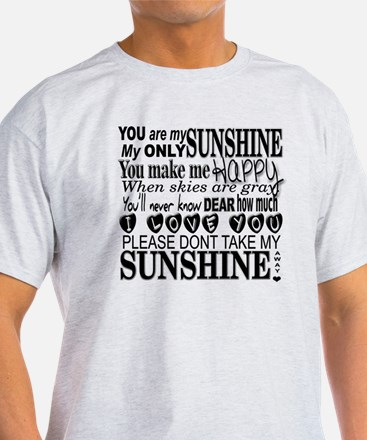 Funny You are my sunshine T-Shirt