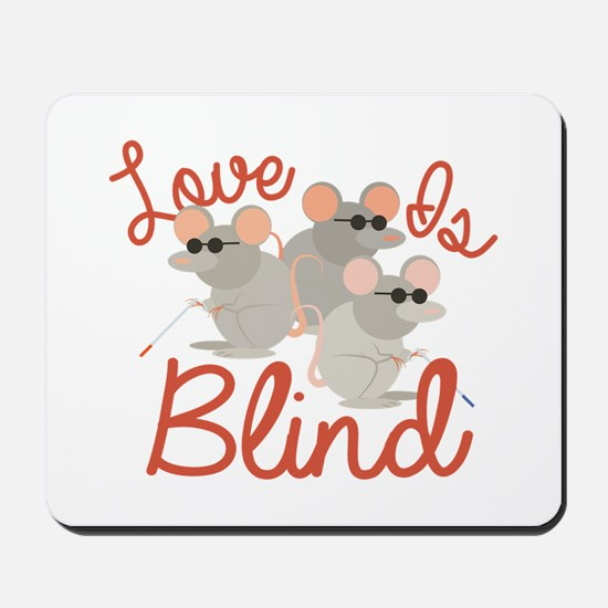 Love Is Blind Mousepad