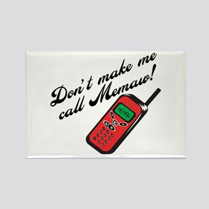 Don't Make Me Call Memaw Rectangle Magnet
