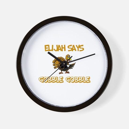 Elijah Says Gobble Gobble Wall Clock