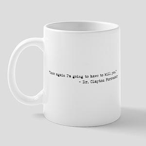 Kill You Mug