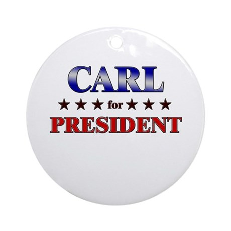CARL for president Ornament (Round)