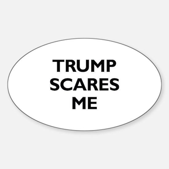 Trump Scares Me Sticker (Oval)