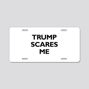 Trump Scares Me Aluminum License Plate