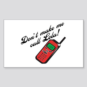 Don't Make Me Call Lola Rectangle Sticker
