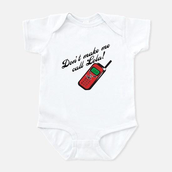 Don't Make Me Call Lola Funny Infant Bodysuit