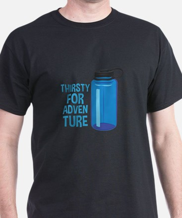Thirsty For Adventure T-Shirt