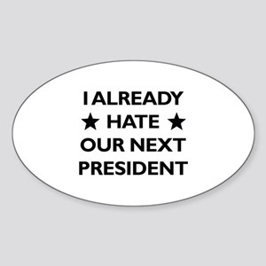Hate Our Next President Sticker (Oval)