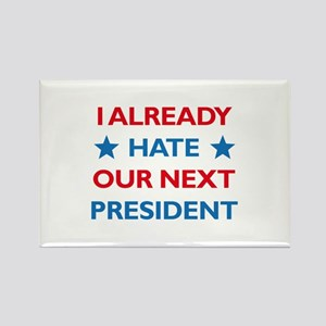 Hate Our Next President Rectangle Magnet