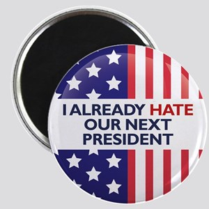 Hate Our Next President Magnets