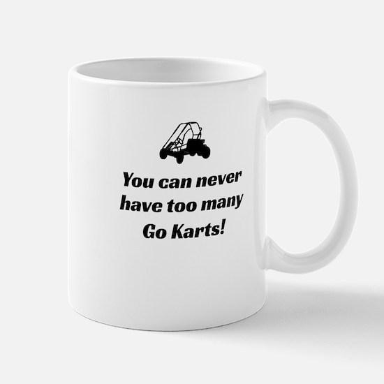 You Can Never Have Too Many Go Karts Mug